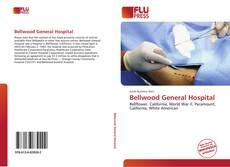 Bookcover of Bellwood General Hospital