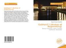 Bookcover of Gebhard I (Bishop of Regensburg)