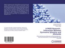 Bookcover of A PKPD Research : Interaction Between Gymnema Sylvestre and Gliclazide