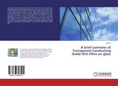 Buchcover von A brief overview of Transparent Conducting Oxide thin films on glass