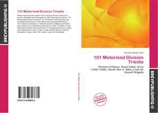 Bookcover of 101 Motorised Division Trieste