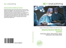 Portada del libro de Alaska Native Medical Center