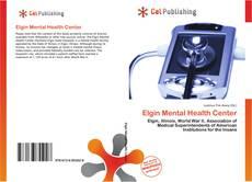 Bookcover of Elgin Mental Health Center
