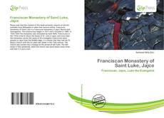 Bookcover of Franciscan Monastery of Saint Luke, Jajce