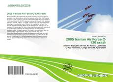 Bookcover of 2005 Iranian Air Force C-130 crash