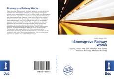 Borítókép a  Bromsgrove Railway Works - hoz