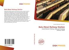 Bala (New) Railway Station kitap kapağı