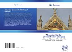 Borítókép a  Alexander Gordon (Archbishop of Glasgow) - hoz