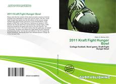 Bookcover of 2011 Kraft Fight Hunger Bowl
