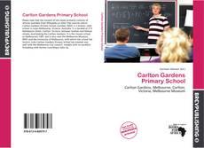 Bookcover of Carlton Gardens Primary School