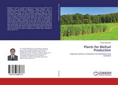 Bookcover of Plants for Biofuel Production