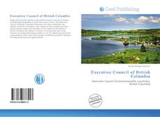 Bookcover of Executive Council of British Columbia