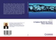 Buchcover von A Zigbee Model for Water Flow Telemetry