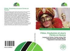 Bookcover of Fêtes, Coutumes et Jours Fériés en Suisse