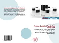 Bookcover of James Guthrie (Australian politician)
