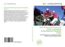 Bookcover of 2010 Vanderbilt Commodores Football Team