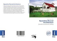 Couverture de Byzantine Revival Architecture