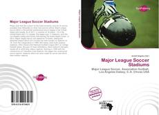 Couverture de Major League Soccer Stadiums
