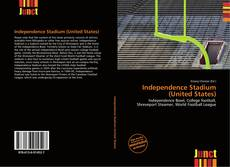 Bookcover of Independence Stadium (United States)