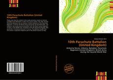Bookcover of 10th Parachute Battalion (United Kingdom)