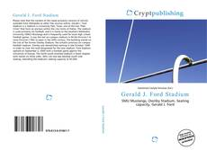 Bookcover of Gerald J. Ford Stadium