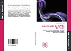 Bookcover of Organisation de la Ville de Rome