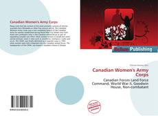 Bookcover of Canadian Women's Army Corps