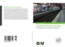 Обложка Adelaide–Wolseley Railway