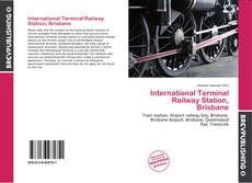 Portada del libro de International Terminal Railway Station, Brisbane