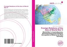 Bookcover of Foreign Relations of the Axis of World War II