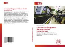Bookcover of London Underground Battery-electric Locomotives