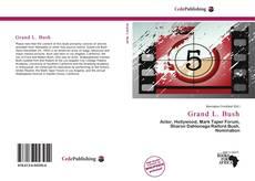 Bookcover of Grand L. Bush