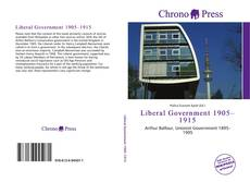 Bookcover of Liberal Government 1905–1915