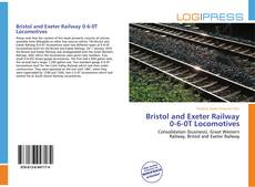 Bookcover of Bristol and Exeter Railway 0-6-0T Locomotives
