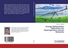 Bookcover of Energy Optimization Algorithms for Heterogeneous Sensor Networks