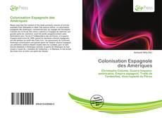 Bookcover of Colonisation Espagnole des Amériques