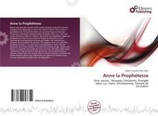 Bookcover of Anne la Prophétesse