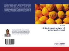 Bookcover of Antimicrobial activity of lemon peel extract