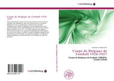 Bookcover of Coupe de Belgique de Football 1926-1927