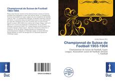 Bookcover of Championnat de Suisse de Football 1903-1904