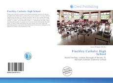 Bookcover of Finchley Catholic High School