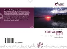 Bookcover of Centre Wellington, Ontario