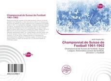 Capa do livro de Championnat de Suisse de Football 1961-1962