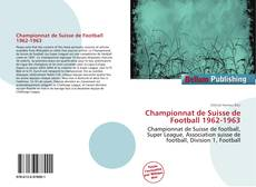 Bookcover of Championnat de Suisse de Football 1962-1963
