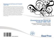 Capa do livro de Championnat de Suisse de Football 1980-1981