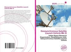 Bookcover of Geosynchronous Satellite Launch Vehicle Mk III