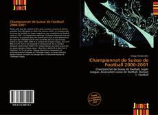 Championnat de Suisse de Football 2000-2001 kitap kapağı