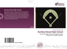 Bookcover of Bentley Wood High School