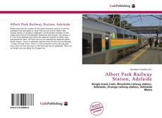 Обложка Albert Park Railway Station, Adelaide