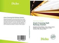 Grain Crossing Halt Railway Station kitap kapağı
